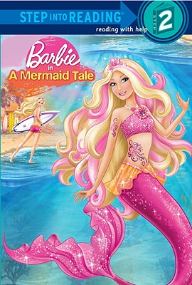 Barbie in a Mermaid Tale (Barbie)  - Random House Books for Young Readers, 9780375864506, 32pp.