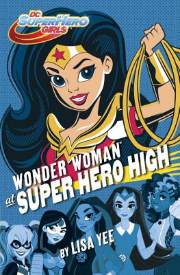 Wonder Woman at Super Hero High - Random House Books for Young Readers, 9781101940594, 240pp.