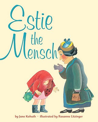 Estie the Mensch - Random House Books for Young Readers, 9780375867781, 32pp.