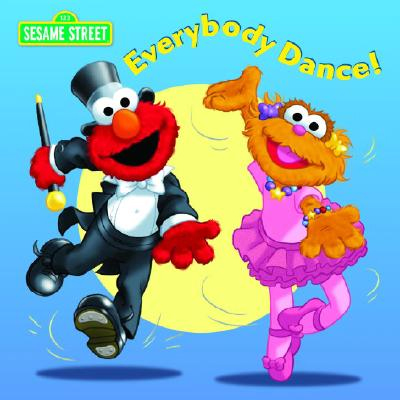Everybody Dance (Sesame Street) - Random House Books for Young Readers, 9780375844300, 22pp.