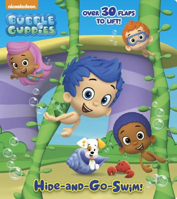 Hide-and-Go-Swim! (Bubble Guppies) - Random House Books for Young Readers, 9780385385152, 12pp.